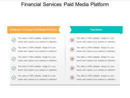 Financial Services Paid Media Platform Ppt Powerpoint Presentation Layouts Show Cpb