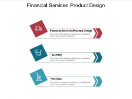 Financial Services Product Design Ppt Powerpoint Presentation Show Templates Cpb