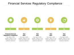 Financial Services Regulatory Compliance Ppt Powerpoint Presentation Elements Cpb