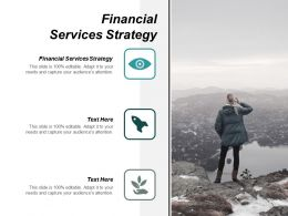 Financial Services Strategy Ppt Powerpoint Presentation Infographics Graphics Tutorials Cpb