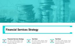 Financial Services Strategy Ppt Powerpoint Presentation Inspiration Gridlines Cpb