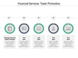 Financial Services Trade Promotion Ppt Powerpoint Presentation Infographics Layout Ideas Cpb