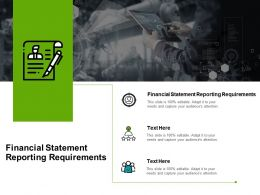 Financial Statement Reporting Requirements Ppt Powerpoint Presentation Styles Slide Portrait Cpb