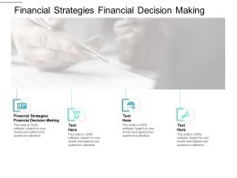 Financial Strategies Financial Decision Making Ppt Powerpoint Presentation Ideas Graphics Cpb
