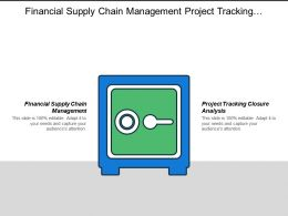 Financial Supply Chain Management Project Tracking Closure Analysis