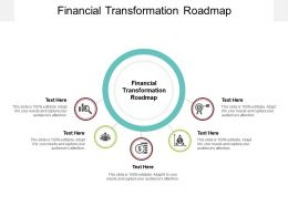 Financial Transformation Roadmap Ppt Powerpoint Presentation Model Graphics Template Cpb
