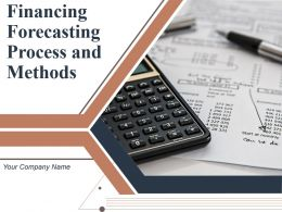 Financing Forecasting Process And Methods Powerpoint Presentation Slides