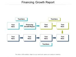 Financing Growth Report Ppt Powerpoint Presentation Show Slide Download Cpb