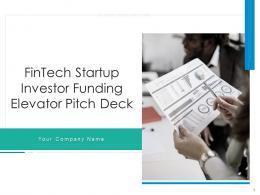 Fintech Startup Investor Funding Elevator Pitch Deck Ppt Template