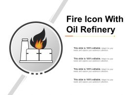 Fire Icon With Oil Refinery Ppt Slide Show