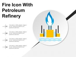 Fire Icon With Petroleum Refinery Ppt Slide Styles