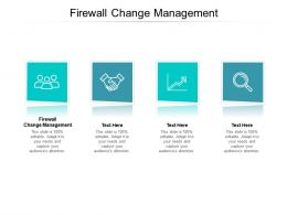 Firewall Change Management Ppt Powerpoint Information Cpb