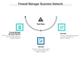 Firewall Manager Business Network Ppt Powerpoint Presentation Layouts Templates Cpb