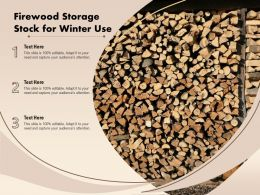 Firewood Storage Stock For Winter Use