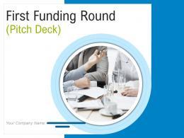 First Funding Round Pitch Deck Powerpoint Presentation Slides