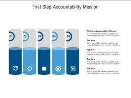 First Step Accountability Mission Ppt Powerpoint Presentation Layouts Example Cpb