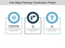 First Steps Planning Construction Project Ppt Powerpoint Presentation Outline Cpb