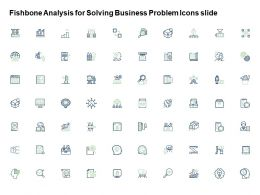Fishbone Analysis For Solving Business Problem Icons Slide Ppt Powerpoint Presentation Files