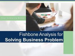 Fishbone Analysis For Solving Business Problem Powerpoint Presentation Slides