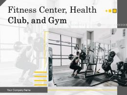 Fitness Center Health Club And Gym Powerpoint Presentation Slides