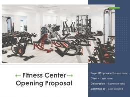 Fitness Center Opening Proposal Powerpoint Presentation Slides