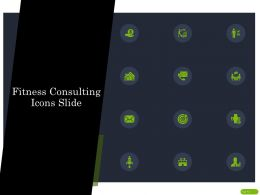 Fitness Consulting Icons Slide Ppt Powerpoint Presentation Styles Rules