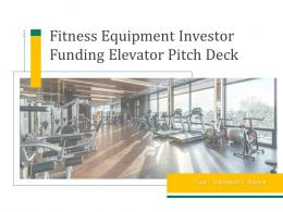 Fitness Equipment Investor Funding Elevator Pitch Deck Ppt Template