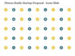 Fitness Studio Startup Proposal Icons Slide Ppt Powerpoint Presentation Smartart