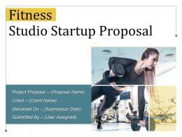 Fitness Studio Startup Proposal Powerpoint Presentation Slides