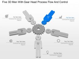 Five 3d Men With Gear Head Process Flow And Control Powerpoint Template Slide