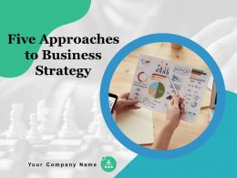 Five Approaches To Business Strategy Powerpoint Presentation Slides