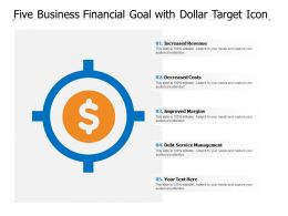 Five Business Financial Goal With Dollar Target Icon