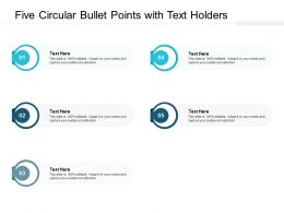Five Circular Bullet Points With Text Holders