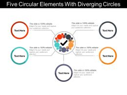 Five Circular Elements With Diverging Circles