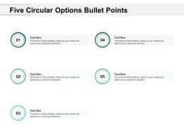 Five Circular Options Bullet Points
