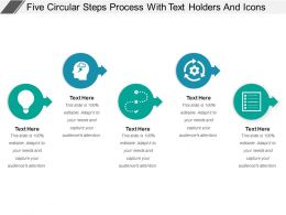Five Circular Steps Process With Text Holders And Icons