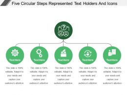 Five Circular Steps Represented Text Holders And Icons