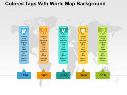 Five Colored Tags With World Map Background Ppt Presentation Slides