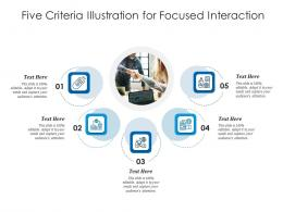Five Criteria Illustration For Focused Interaction Infographic Template