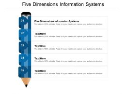 Five Dimensions Information Systems Ppt Powerpoint Presentation Images Cpb