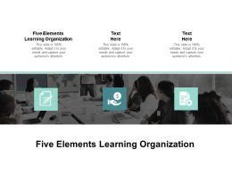 Five Elements Learning Organization Ppt Powerpoint Presentation Portfolio Cpb