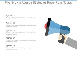 Five Growth Agenda Strategies Powerpoint Topics