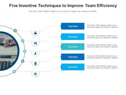 Five Inventive Techniques To Improve Team Efficiency Infographic Template
