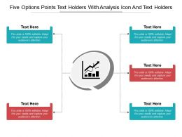 Five Options Points Text Holders With Analysis Icon And Text Holders