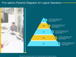 Five Options Pyramid Diagrams For Logical Operators Infographic Template