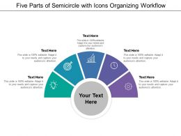 Five Parts Of Semicircle With Icons Organizing Workflow