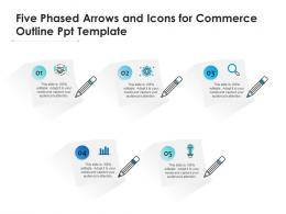Five Phased Arrows And Icons For Commerce Outline Ppt Template