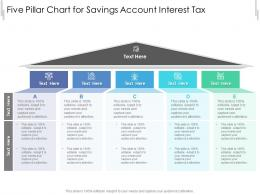 Five Pillar Chart For Savings Account Interest Tax Infographic Template