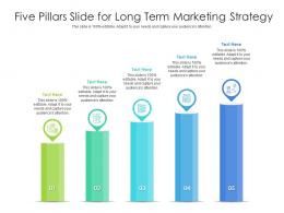 Five Pillars Slide For Long Term Marketing Strategy Infographic Template