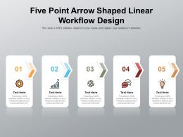 Five Point Arrow Shaped Linear Workflow Design